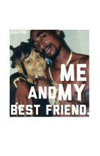 Me and my bestfriend. by KingEazyE_