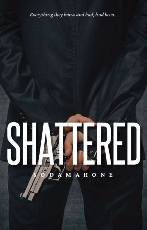 Shattered by SodaMahone
