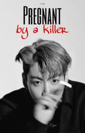JK - Pregnant by a killer by oonaheyy