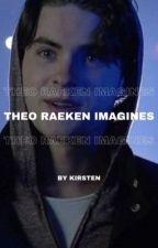 Theo Raeken ➼ Imagines ✓ by -adoringsam
