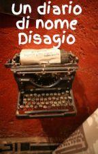 Un diario di nome Disagio by MrDisagio