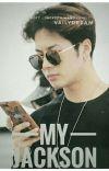 My Jackson | GOT7 Jackson Wang cover