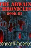 The Arwain Chronicles Book III cover