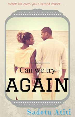 Can we try again? by SadetuAtiti
