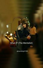 The Mentalist - What if?  by hamstergirl1989