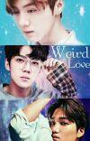 Weird Love -SeKaiHan cover
