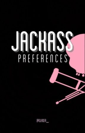 Jackass Preferences by glader_
