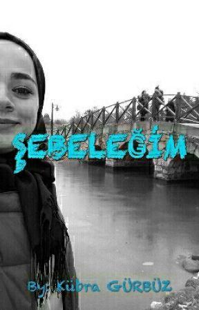 ŞEBELEĞİM ♡ by kubra_grbuz