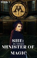 She: Minister of Magic od newky1