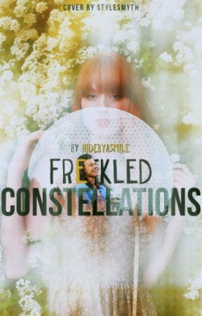 Freckled Constellations - A Harry Styles One Shot- by hidebyasmile