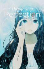 Dangerous Perfection (girlxgirl) by SarahAitcheson