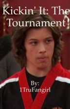 Kickin' It: The Tournament by 1TruFangirl