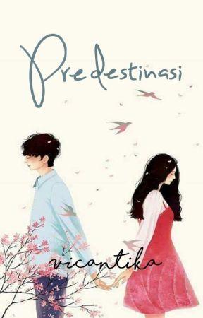 Predestinasi (END)  by Vicantika