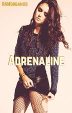 Adrenaline (Completed) by RAMorganxo