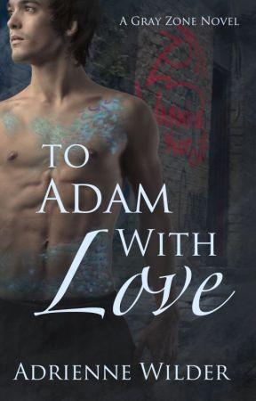To Adam With Love--A Gray Zone Novel by AdrienneWilder