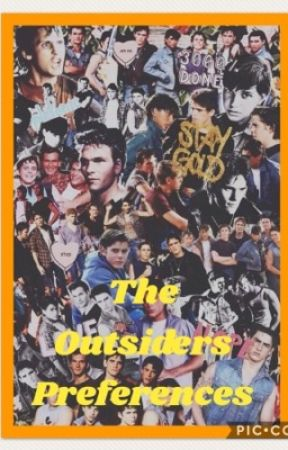 The Outsiders Preferences by Sry_Dallas_Is_Taken