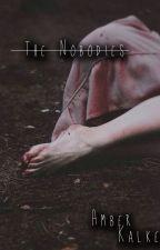 The Nobodies * Original Version* by AmberLeeH13