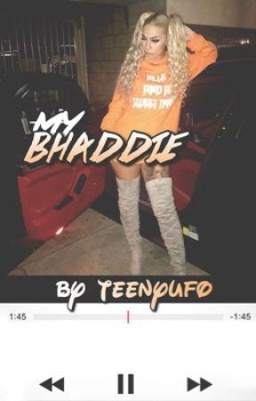 my bhaddie by teenyufo