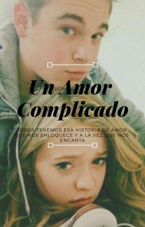 Un amor complicado [ COMPLETA] by MrsHollandEvans