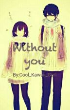 Without You (Discontinued) by Cool_Kawaii_Gurl