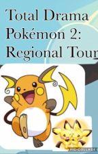 Total Drama Pokémon 2: Regional Tour by PichuFan