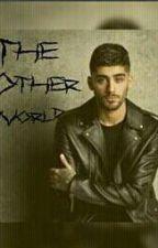 The Other World (Z.M) بقلم Tina_Malik13