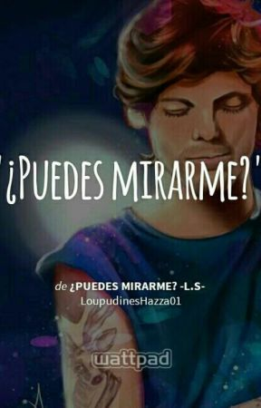 ¿Puedes mirarme? ❄L.S❄ by LoupudinesHazza01