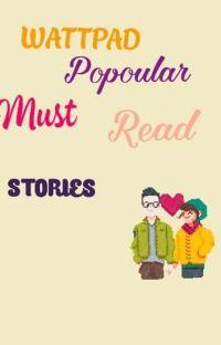 Wattpad: Popular Must Read Stories✔️😍👌🏻 cover