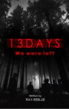 TS[1] : 13 DAYS oleh souttth_