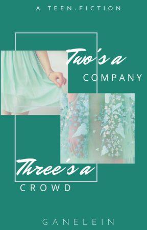 Two's a Company, Three's a Crowd by Ganelein