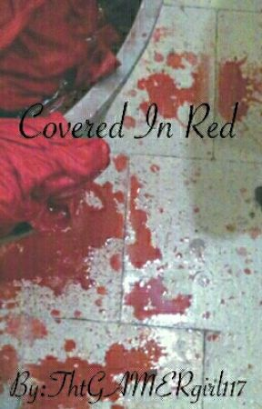 Covered In Red by ThtGAMERgirl117