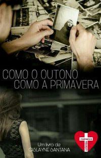 COMO O OUTONO, COMO A PRIMAVERA (Em Ajustes)  cover