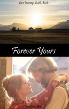 Forever Yours (Love Journeys South, Book 1) by cradle_life