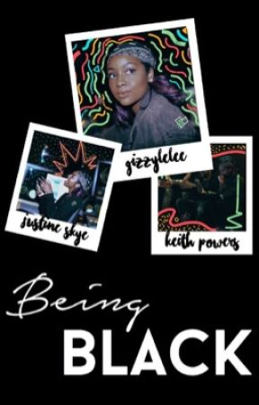 being black | justine • keith REWRITING SOME CHAPTERS by aleshatavia