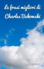 Le frasi migliori di Charles Bukowski. by Emanuele_15