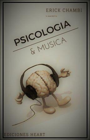 PSICOLOGÍA Y MUSICA- En Pausa by ErickChambiMartinez