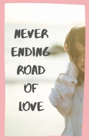 Never Ending Road of Love by iReck_Wings