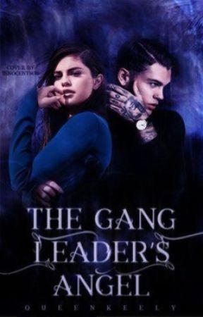 The Gang Leaders Angel by QueenKeely