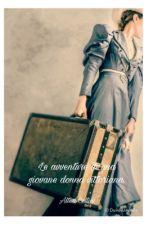 Le avventure di una giovane donna vittoriana.[In revisione] di Al_cell
