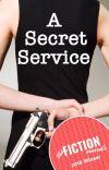 A Secret Service [NOW PUBLISHED] cover