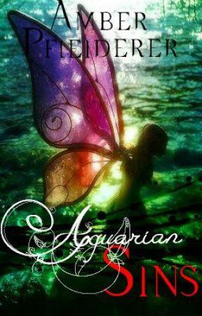 Aquarian Sins (The Elementarium Series:Book One) by ampfleiderer