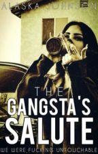 The Gangsta's Salute by AlaskaJohnson99
