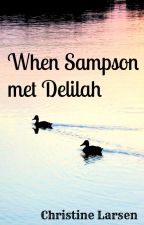 When Sampson met Delilah by cdcraftee