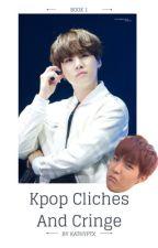 Cliches in Kpop || Book 1 by KathyPTX
