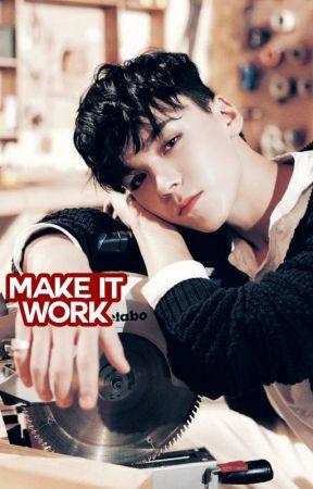 make it work ◦ liam dunbar by gendnxx
