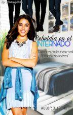 Rebeldía en el Internado [[PAUSADA]] by X_LeahX
