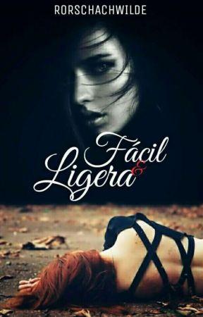 Fácil y ligera [COMPLETA] by RorschachWilde
