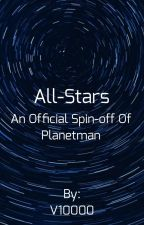 All-Stars: A Planetman Spinoff by V10000