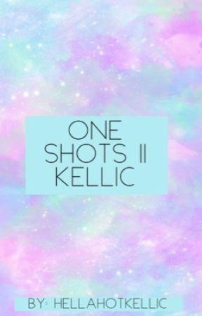 One shots || Kellic by HellaHotKellic