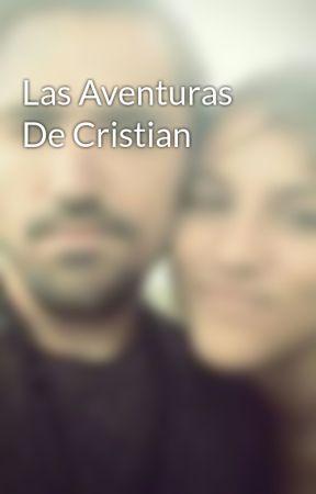 Las Aventuras De Cristian by CristianSabrina